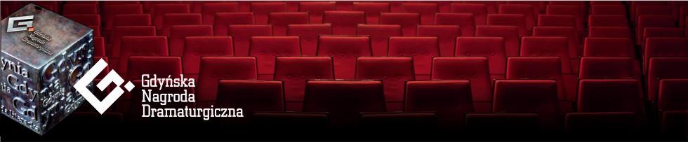 Gdynska Nagroda Dramaturgiczna 16 - 18 maja 2014